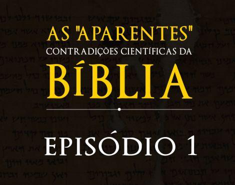 As Aparentes Contradições Científicas da Bíblia