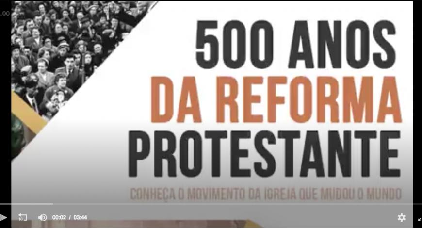 500 anos da Reforma Protestante- A história da igreja