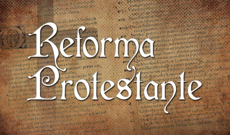 31 de outubro: 502 anos da Reforma Protestante