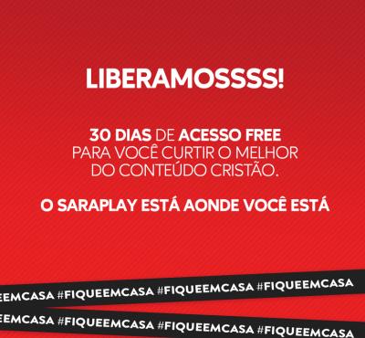 Sara Play está aonde você está! 30 dias de acesso FREE! Confira!