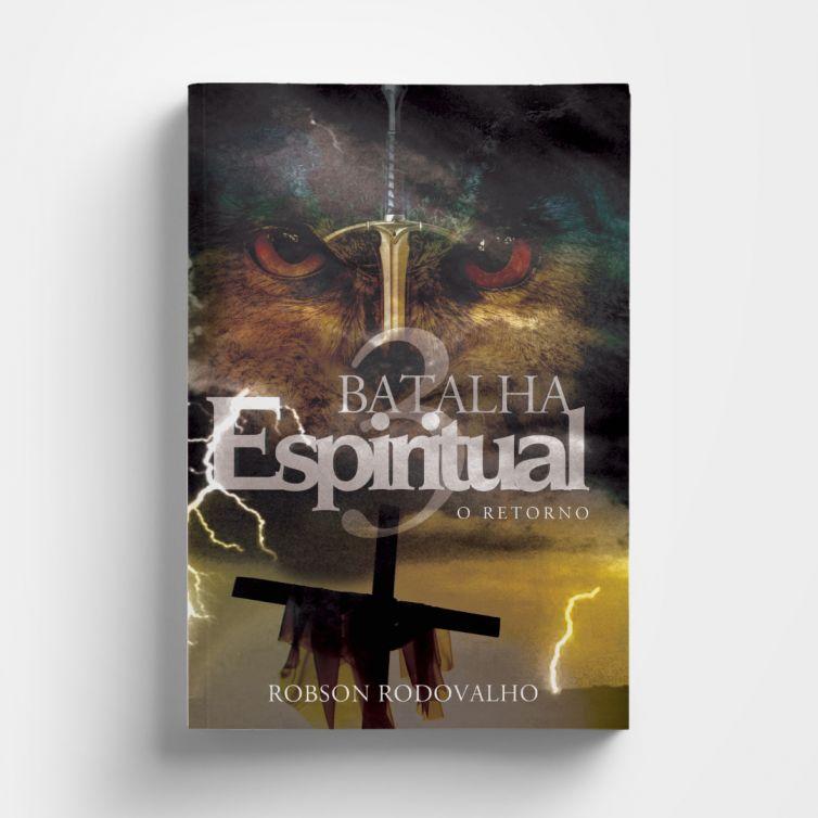 Batalha Espiritual 3 – O Retorno