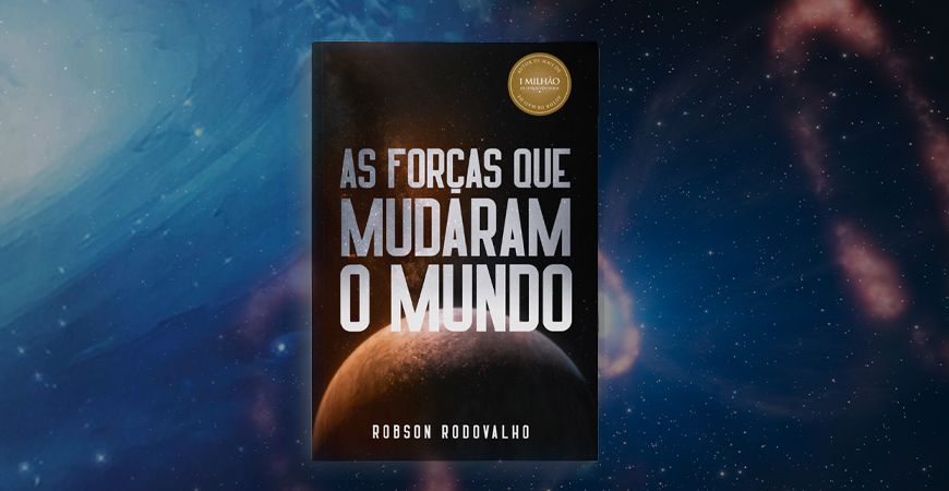 Em breve lançamento do meu livro: As Forças que Mudaram o Mundo