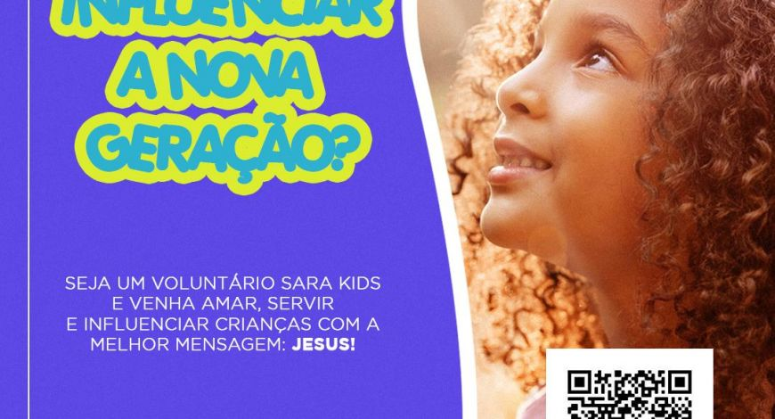 Seja um voluntário Sara Kids. Inscrições abertas!