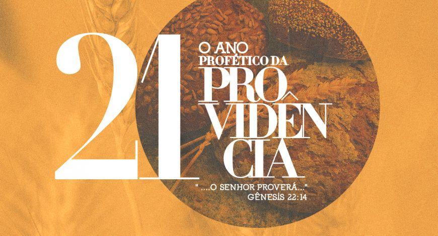 Vem aí: Celebração Profética 2021 – O ano do Poder da Providência!